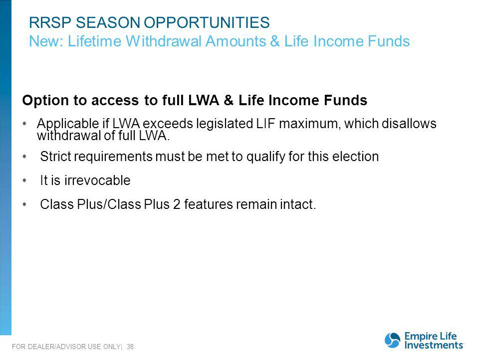 RRSP SEASON OPPORTUNITIES New: Lifetime Withdrawal Amounts & Life Income Funds