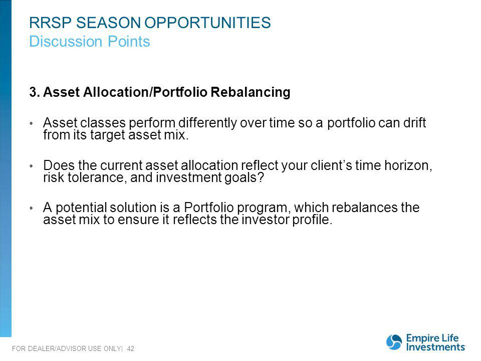 RRSP SEASON OPPORTUNITIES Discussion Points