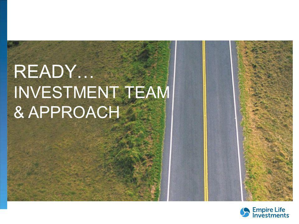READY… INVESTMENT TEAM & APPROACH