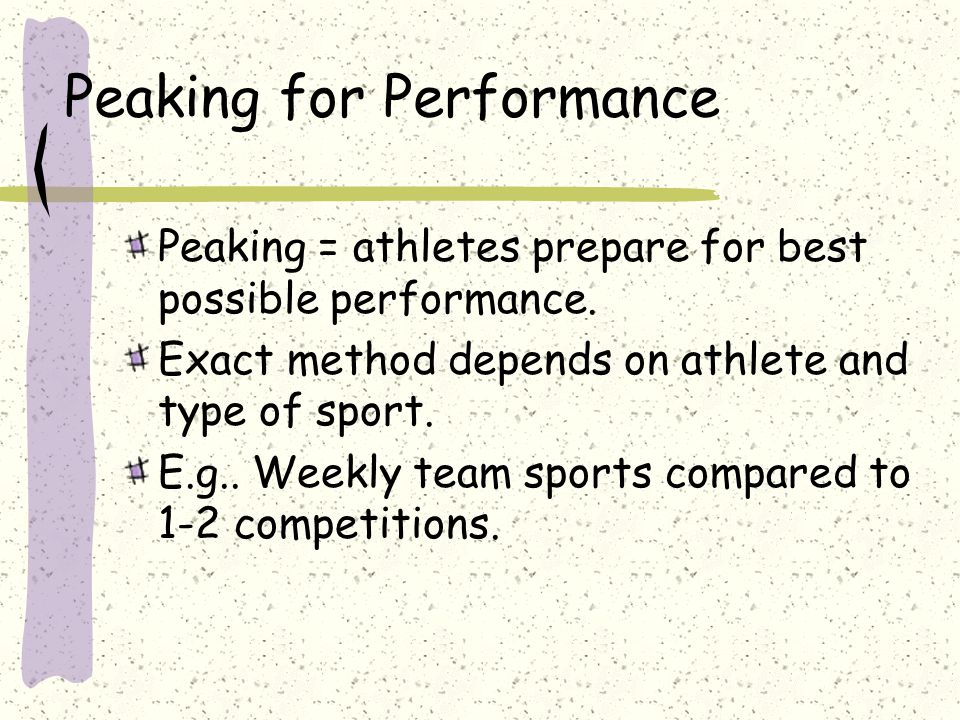 Peaking for Performance