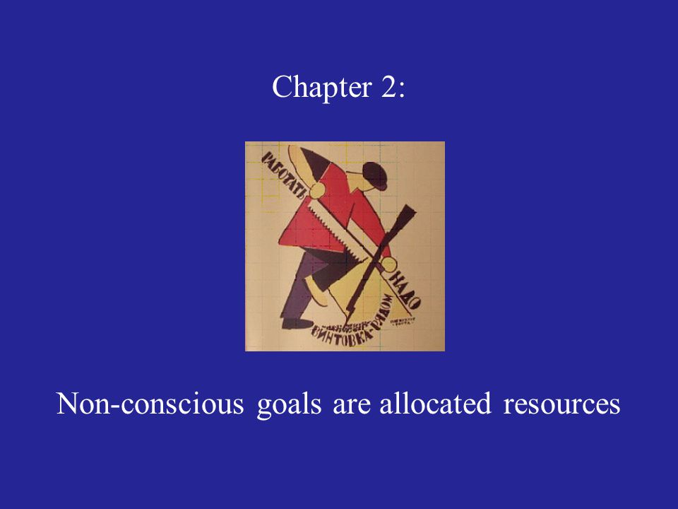 Non-conscious goals are allocated resources