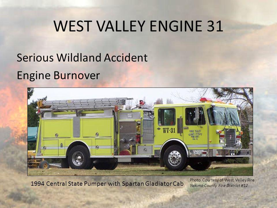 WEST VALLEY ENGINE 31 Serious Wildland Accident Engine Burnover