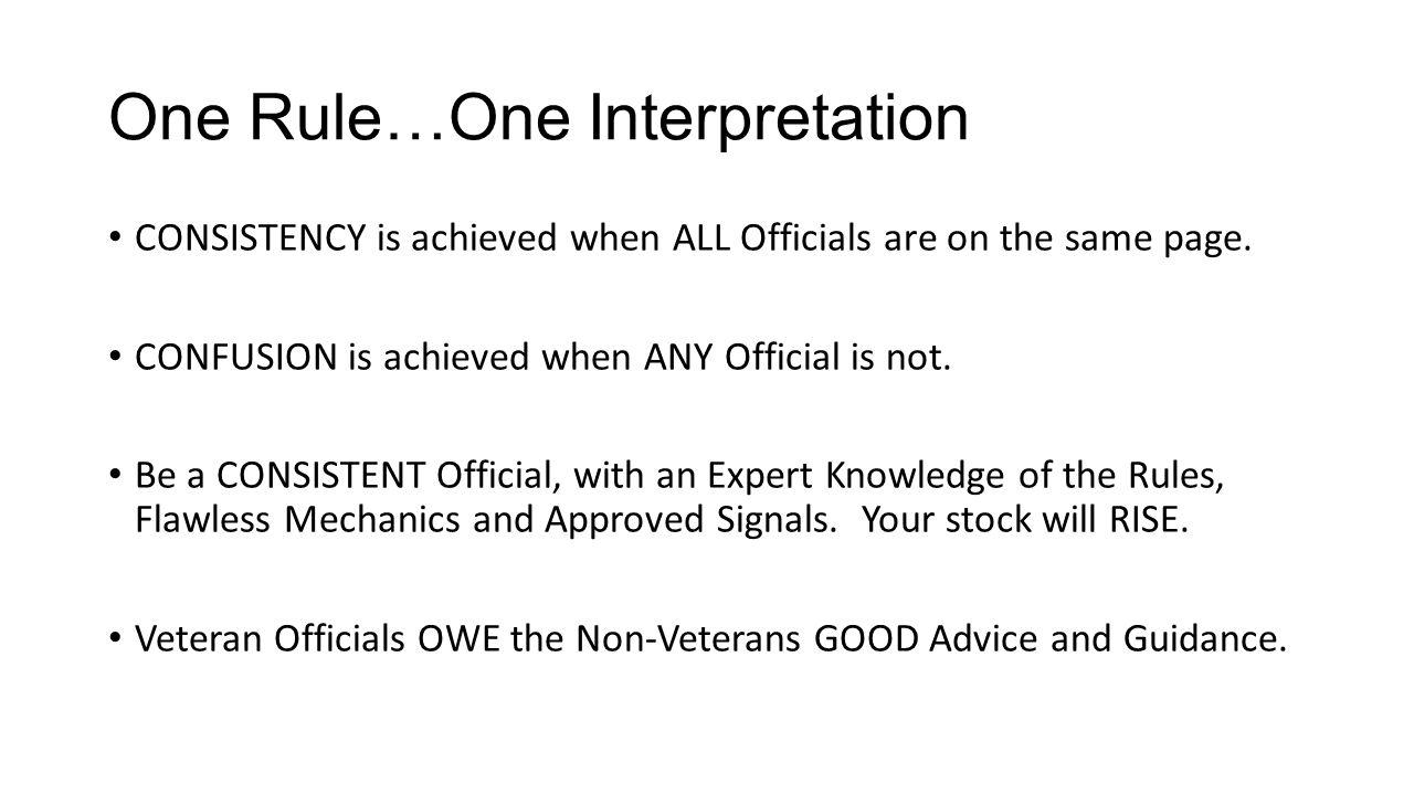 One Rule…One Interpretation