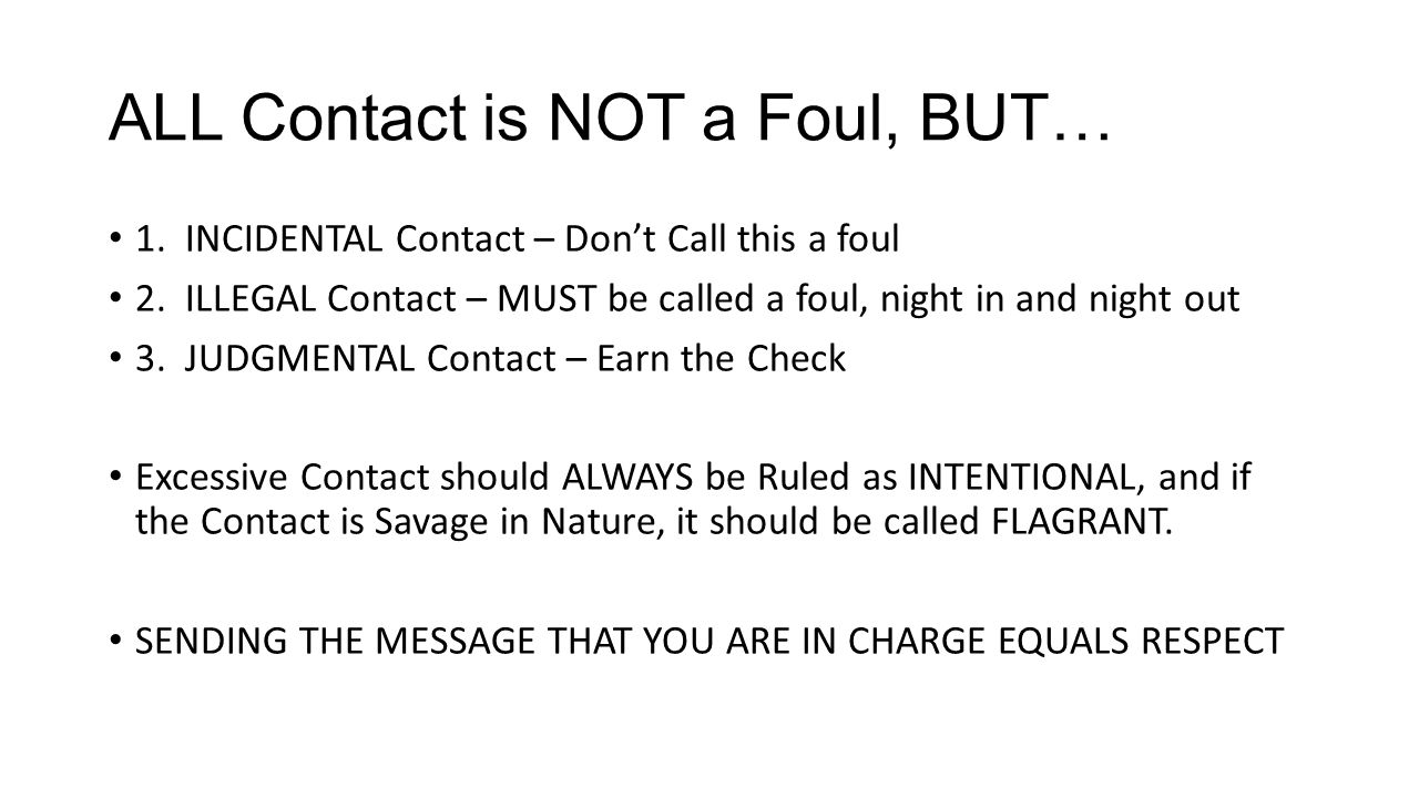 ALL Contact is NOT a Foul, BUT…