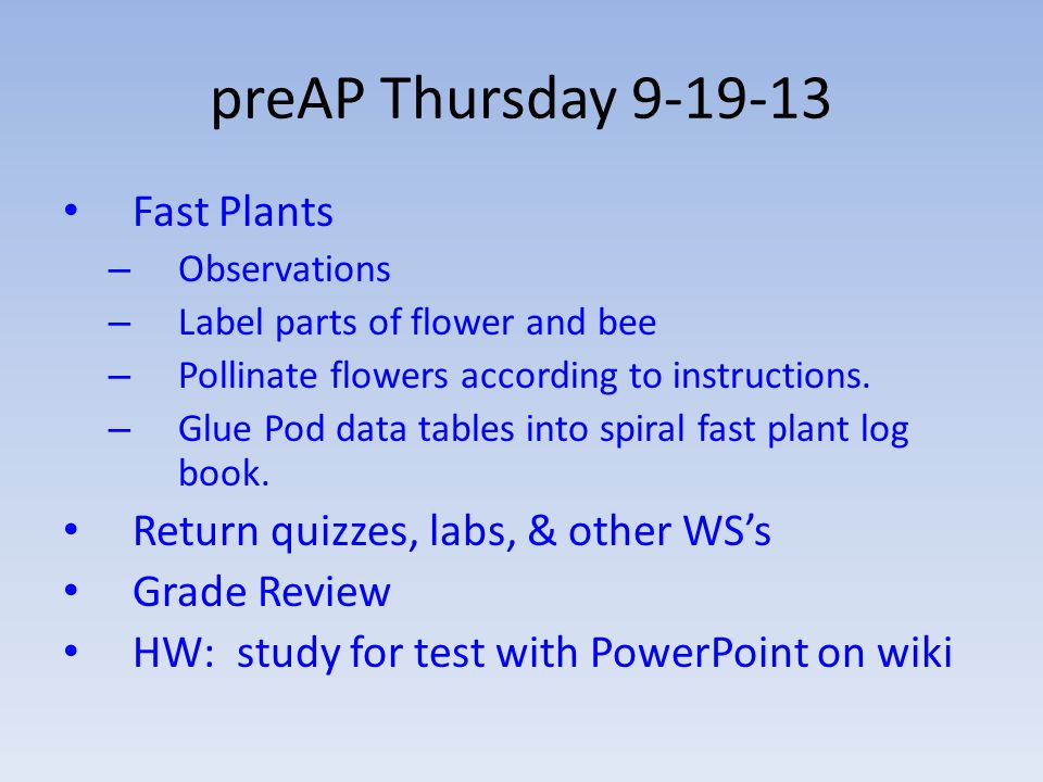 preAP Thursday 9-19-13 Fast Plants Return quizzes, labs, & other WS's