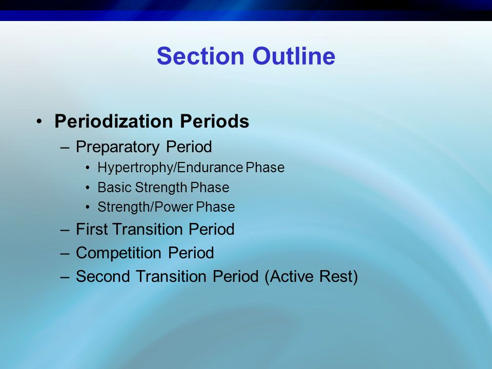 Section Outline Periodization Periods Preparatory Period