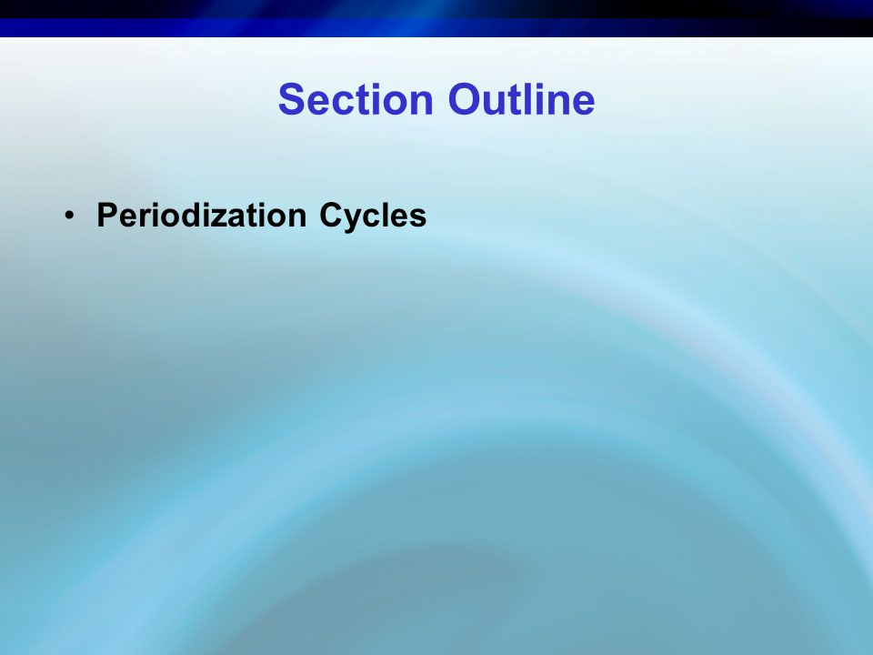 Section Outline Periodization Cycles