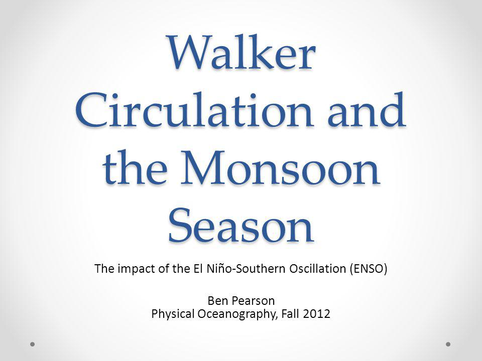 Walker Circulation and the Monsoon Season