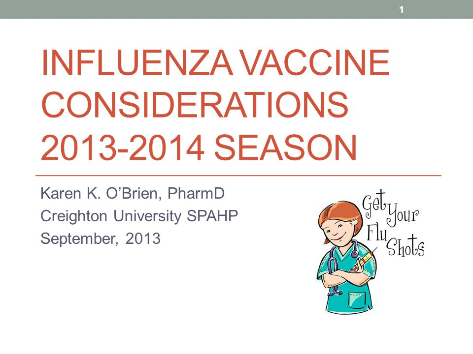 Influenza Vaccine Considerations 2013-2014 Season