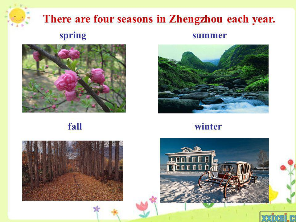 There are four seasons in Zhengzhou each year.
