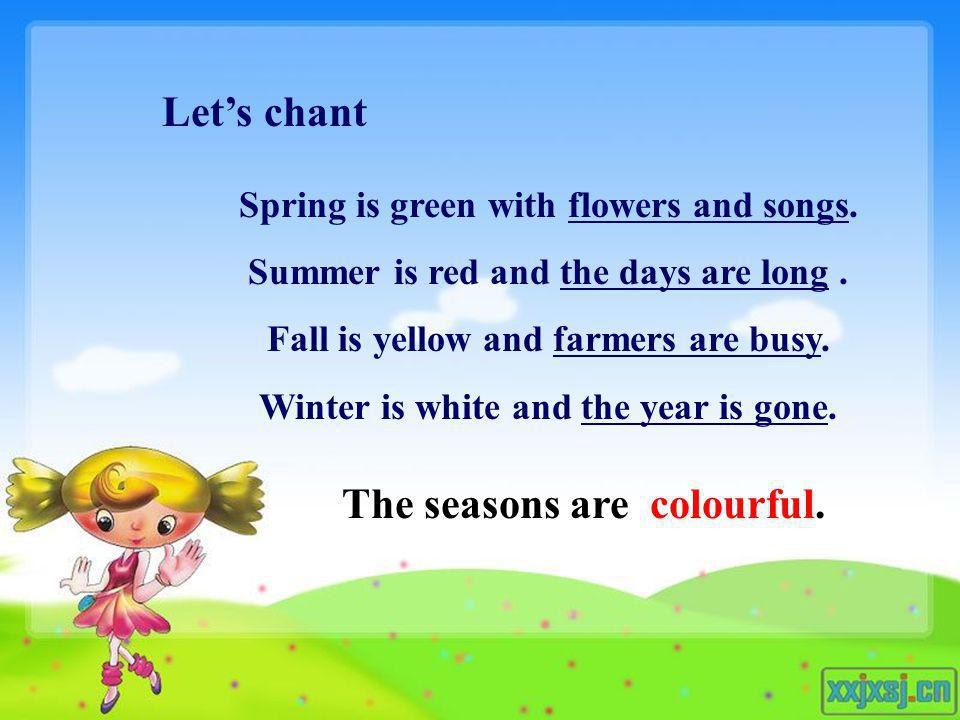 Let's chant The seasons are colourful.