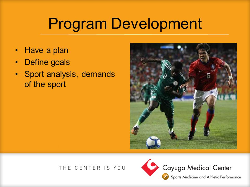 Program Development Have a plan Define goals