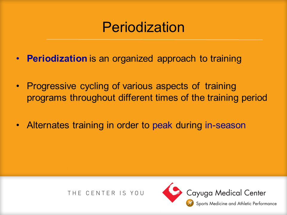 Periodization Periodization is an organized approach to training