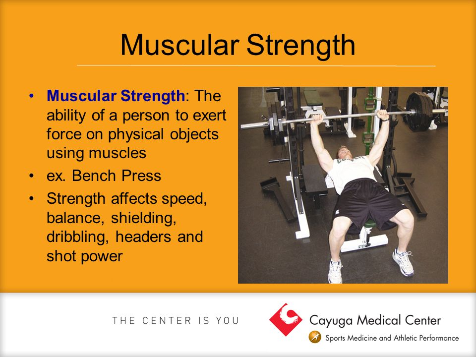 Muscular Strength Muscular Strength: The ability of a person to exert force on physical objects using muscles.