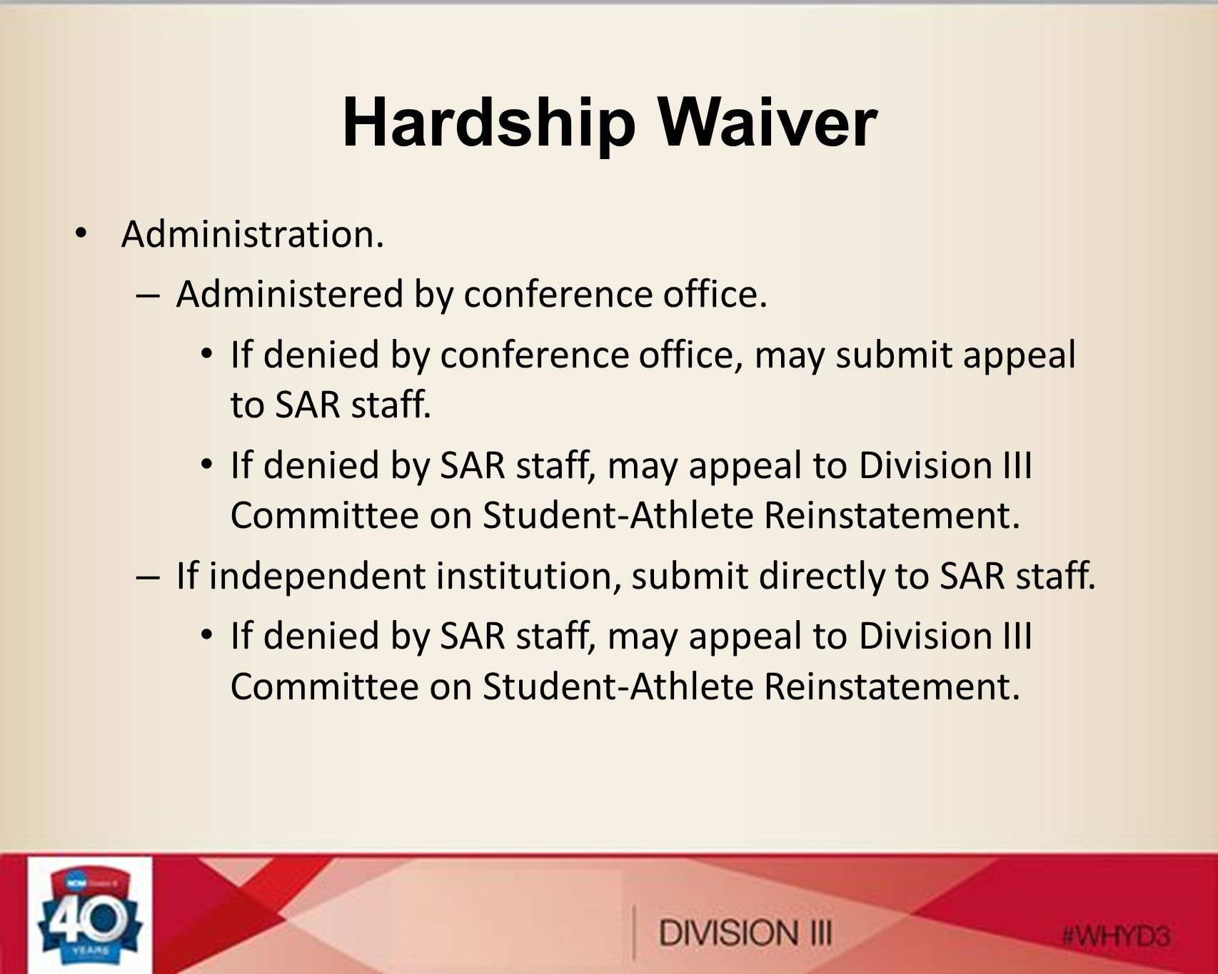 Hardship Waiver Administration. Administered by conference office.