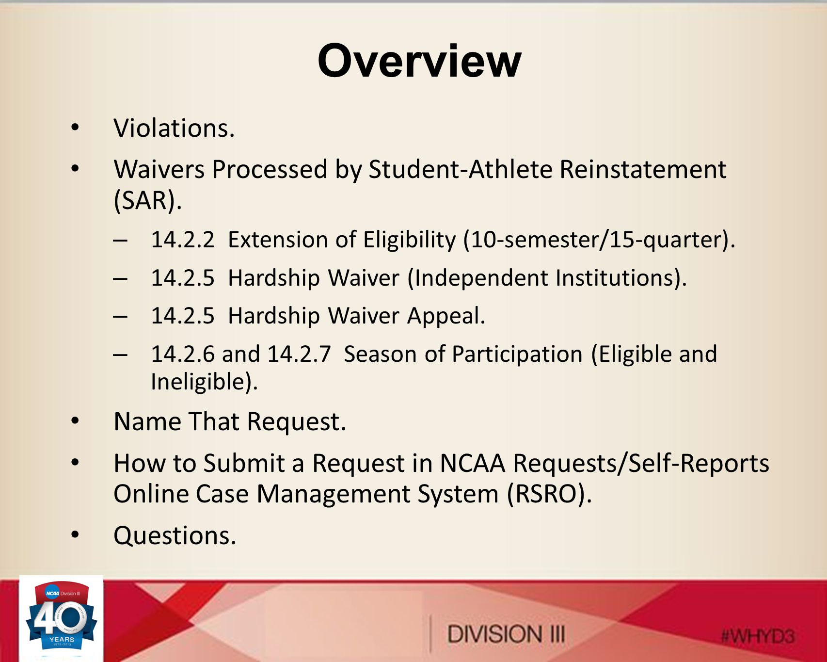 Overview Violations. Waivers Processed by Student-Athlete Reinstatement (SAR). 14.2.2 Extension of Eligibility (10-semester/15-quarter).