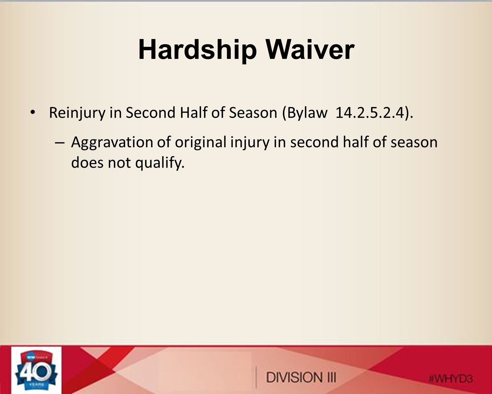 Hardship Waiver Reinjury in Second Half of Season (Bylaw 14.2.5.2.4).