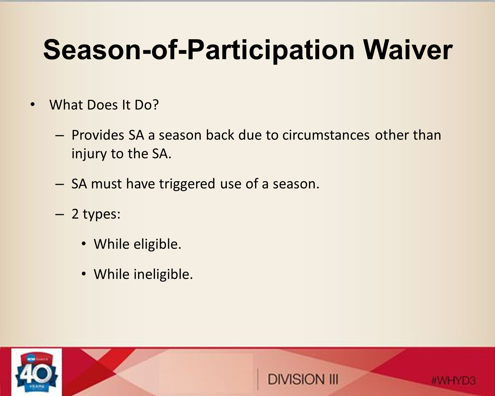Season-of-Participation Waiver
