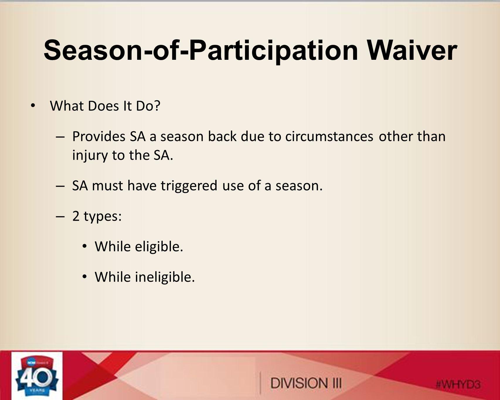 Season-of-Participation Waiver