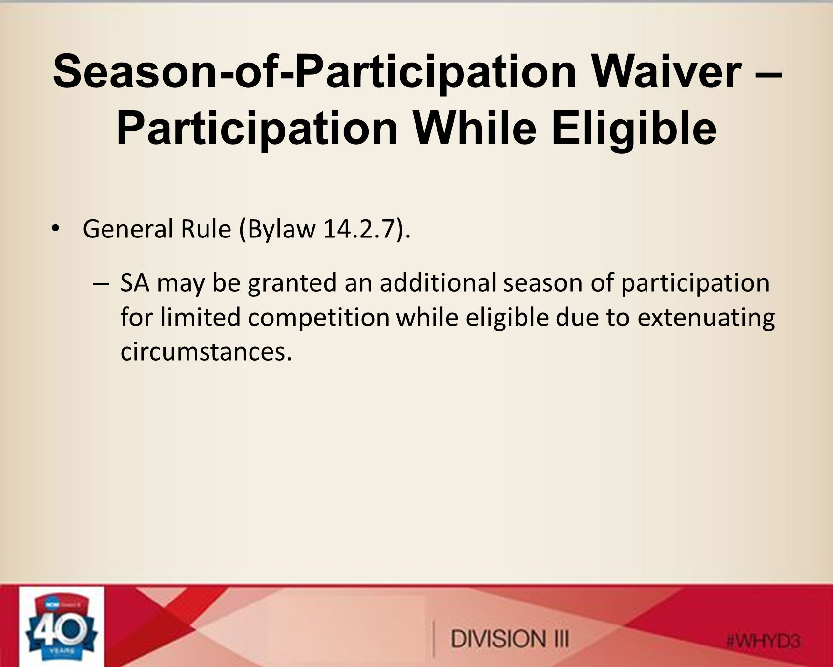 Season-of-Participation Waiver – Participation While Eligible