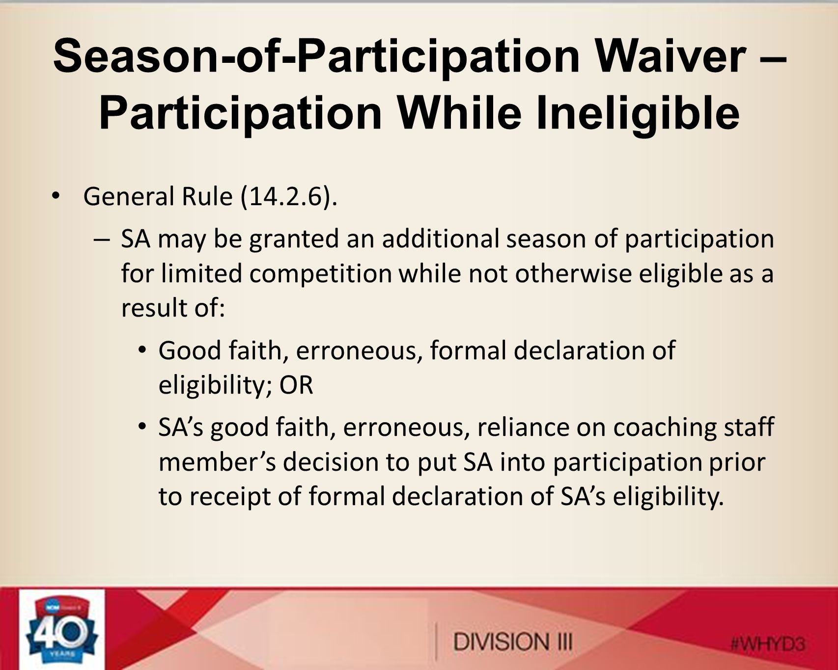 Season-of-Participation Waiver – Participation While Ineligible