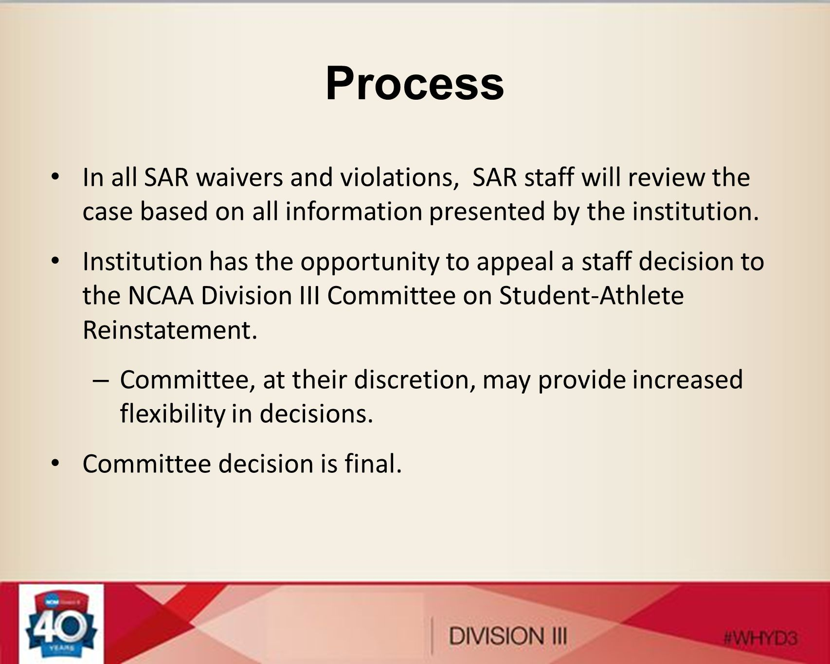 Process In all SAR waivers and violations, SAR staff will review the case based on all information presented by the institution.