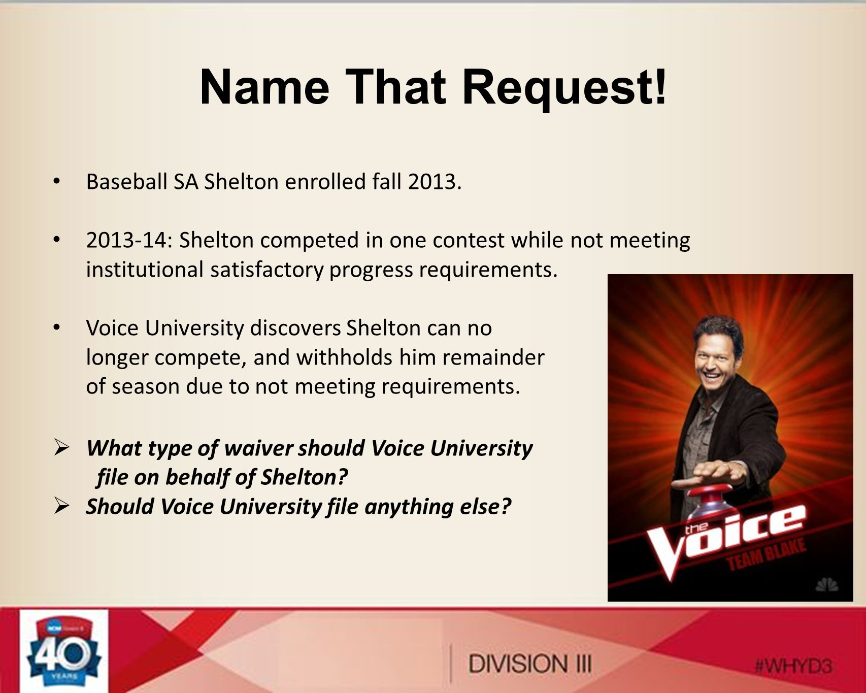 Name That Request! Baseball SA Shelton enrolled fall 2013.