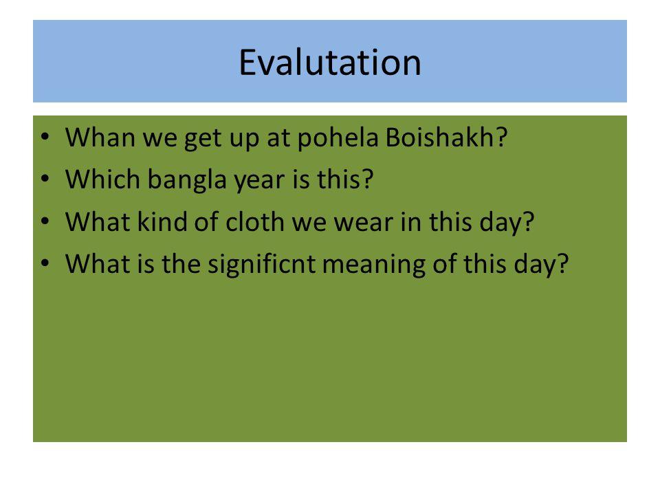Evalutation Whan we get up at pohela Boishakh