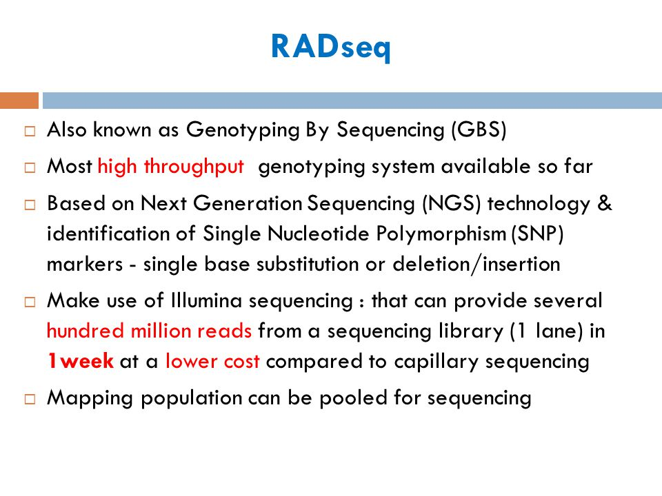 RADseq Also known as Genotyping By Sequencing (GBS)