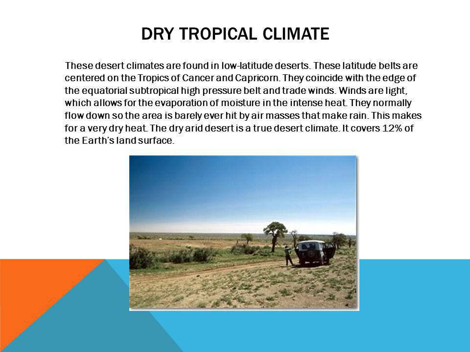 Dry tropical climate