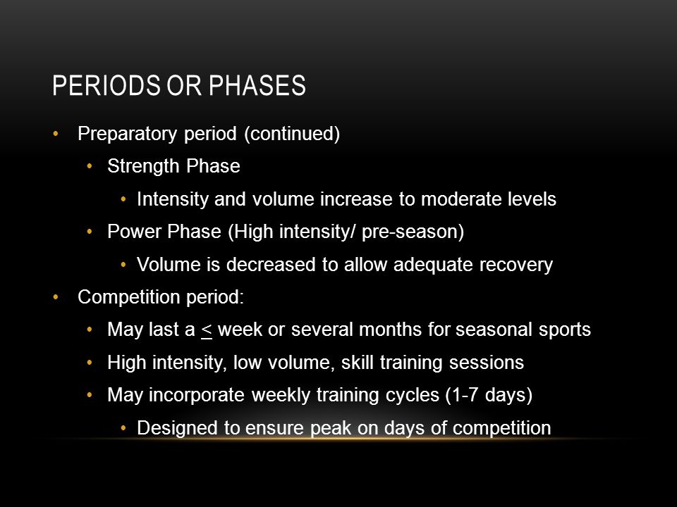 Periods or Phases Preparatory period (continued) Strength Phase