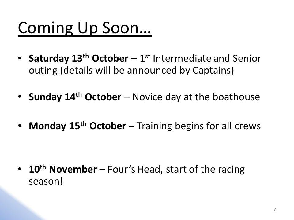 Coming Up Soon… Saturday 13th October – 1st Intermediate and Senior outing (details will be announced by Captains)