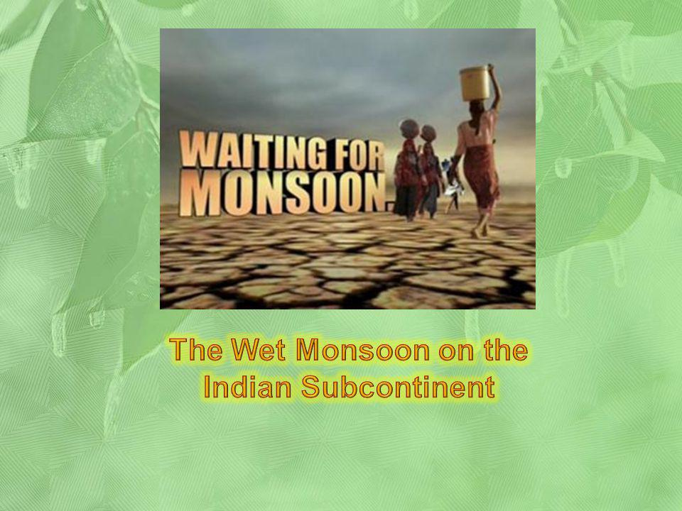 The Wet Monsoon on the Indian Subcontinent