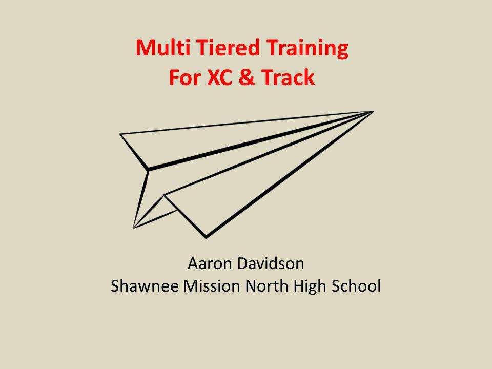 Multi Tiered Training For XC & Track