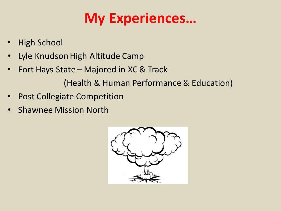 My Experiences… High School Lyle Knudson High Altitude Camp