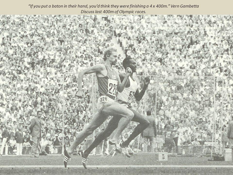 Discuss last 400m of Olympic races.