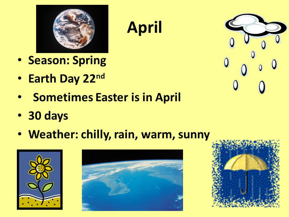 April Season: Spring Earth Day 22nd Sometimes Easter is in April