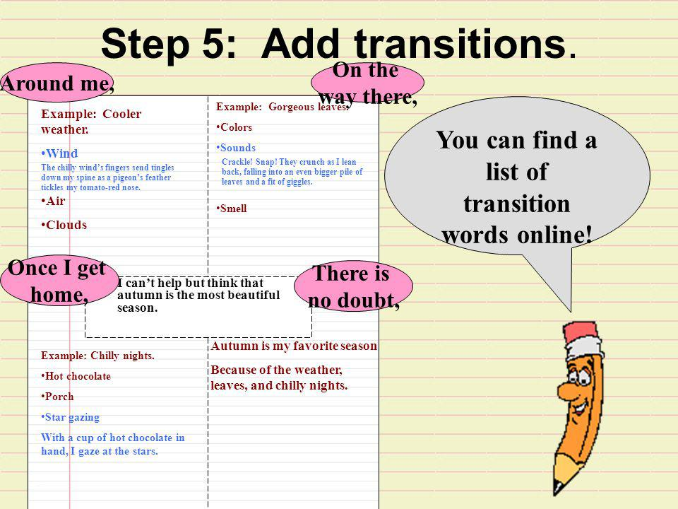 You can find a list of transition words online!