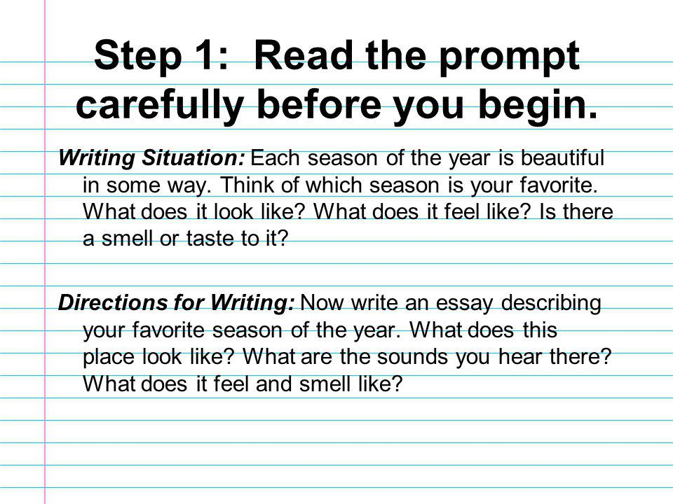 Step 1: Read the prompt carefully before you begin.
