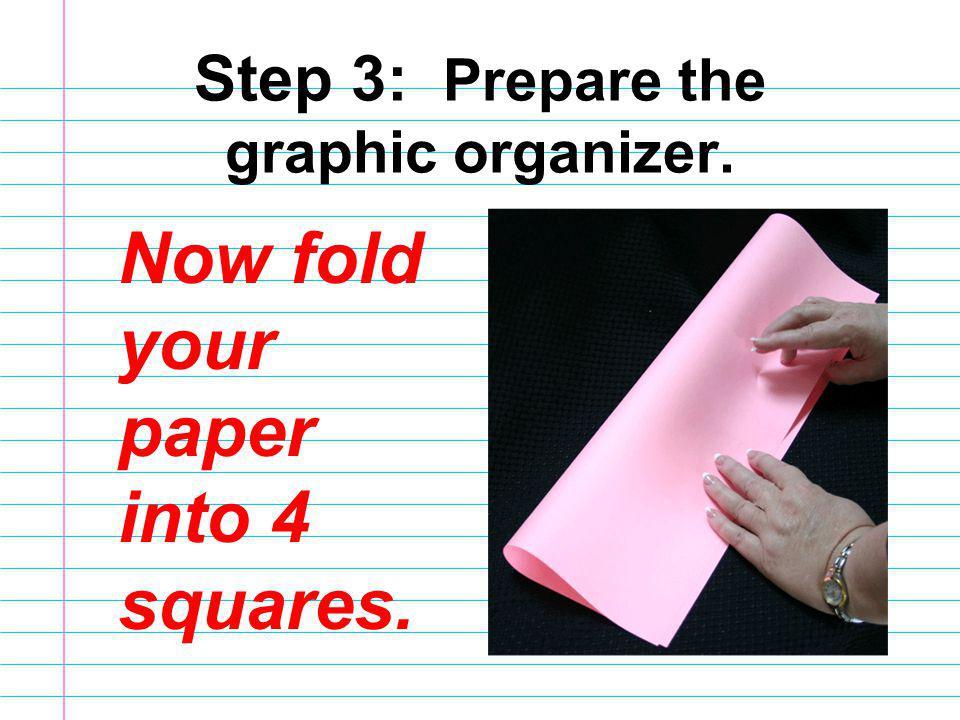 Step 3: Prepare the graphic organizer.