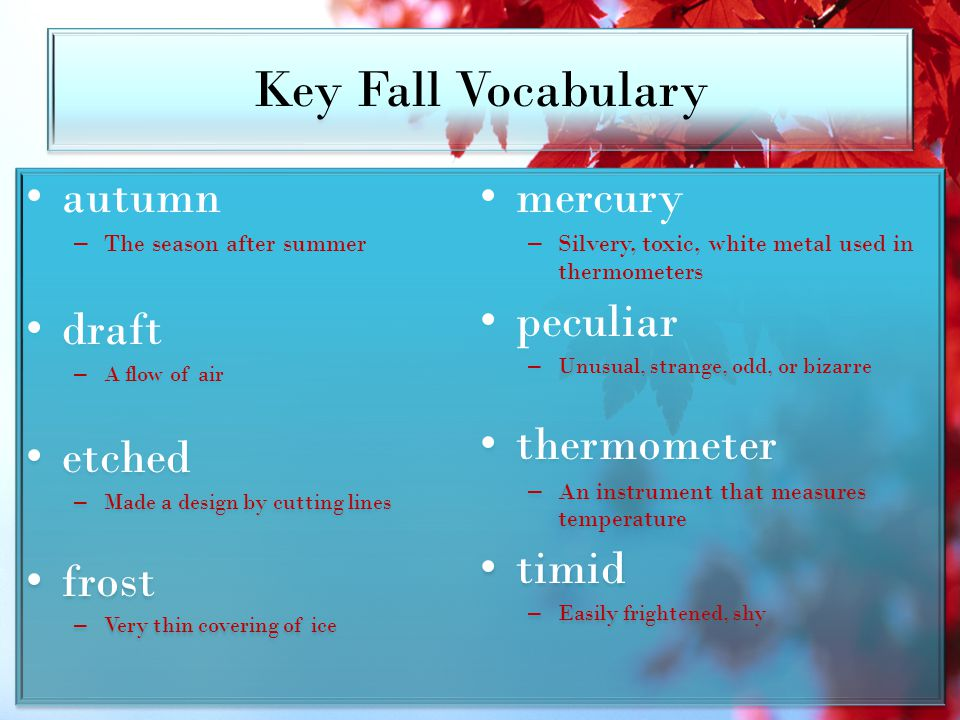 Key Fall Vocabulary autumn mercury peculiar draft thermometer etched