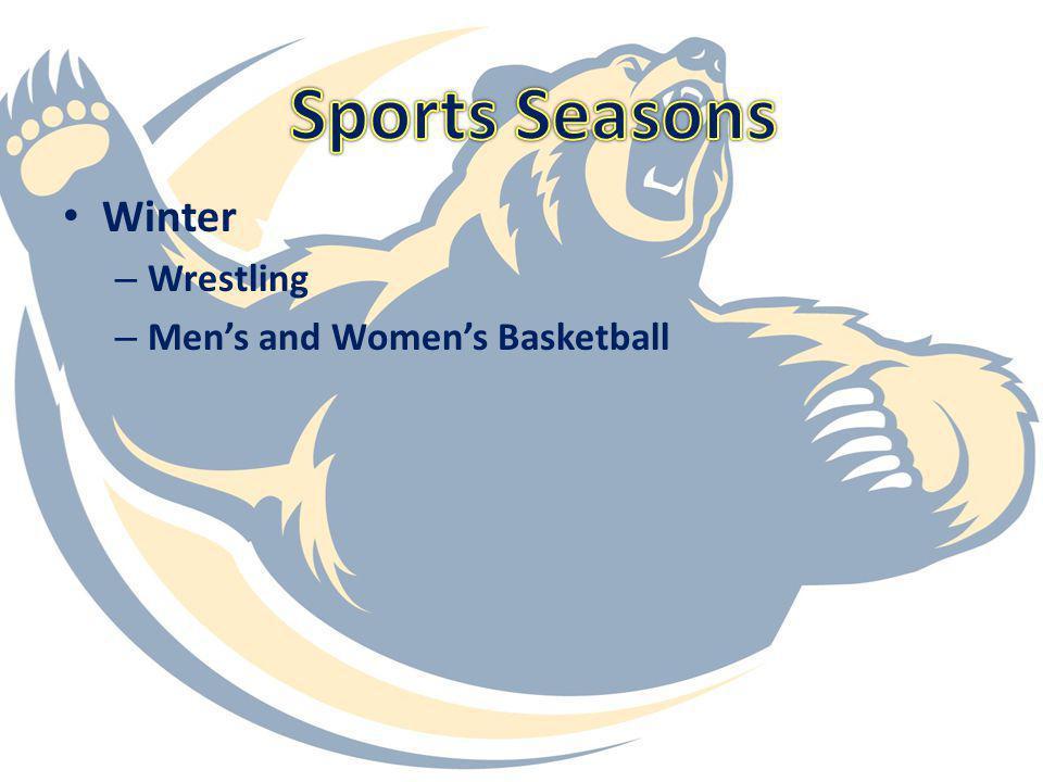 Sports Seasons Winter Wrestling Men's and Women's Basketball