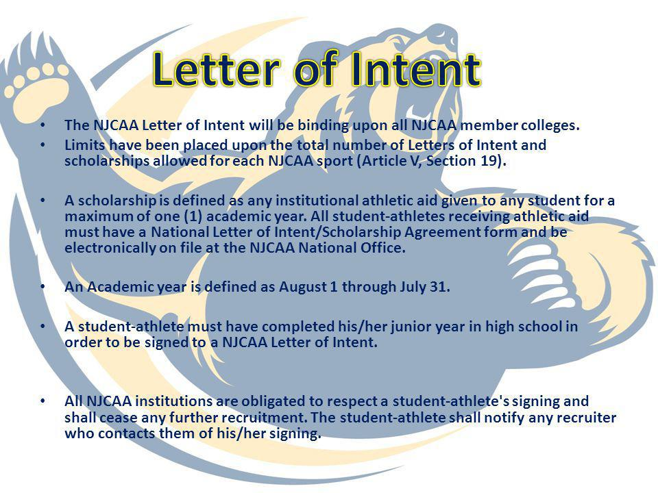 Letter of Intent The NJCAA Letter of Intent will be binding upon all NJCAA member colleges.