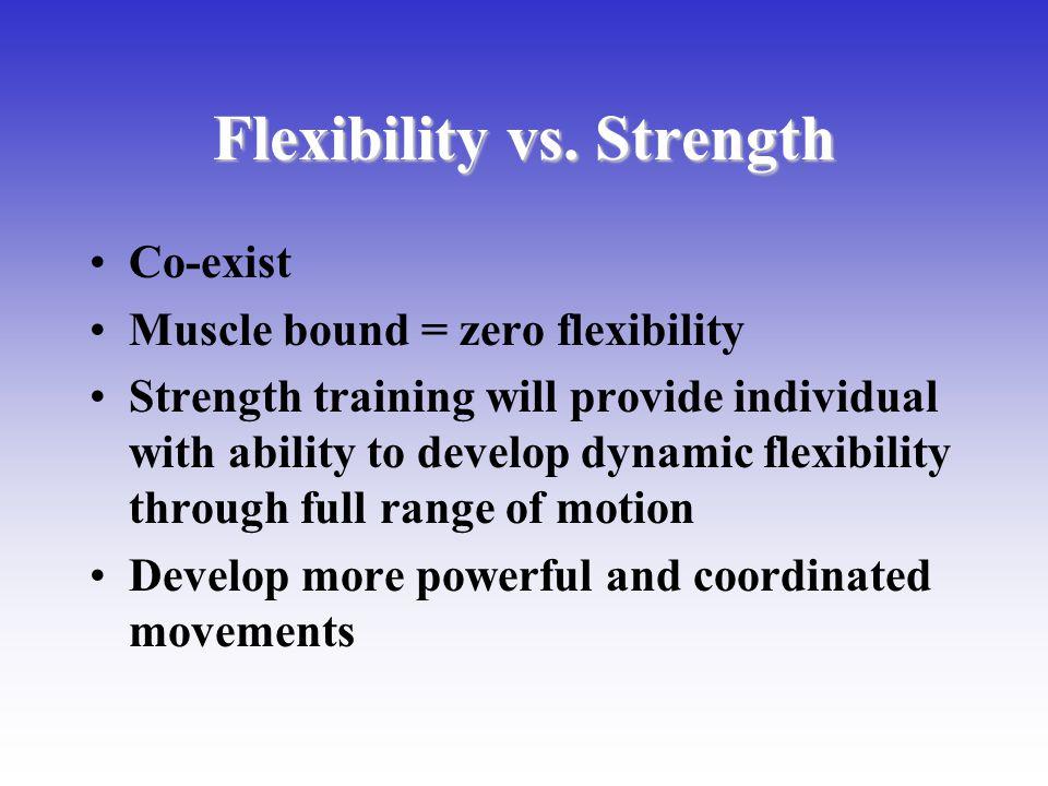 Flexibility vs. Strength