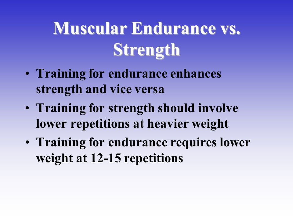 Muscular Endurance vs. Strength