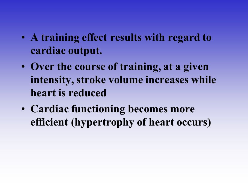 A training effect results with regard to cardiac output.