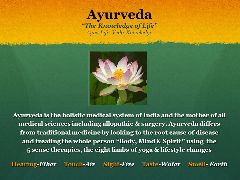 Ayurveda The Knowledge of Life Ayus-Life Veda-Knowledge