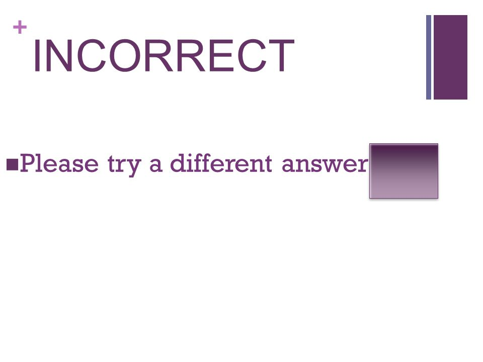 INCORRECT Please try a different answer