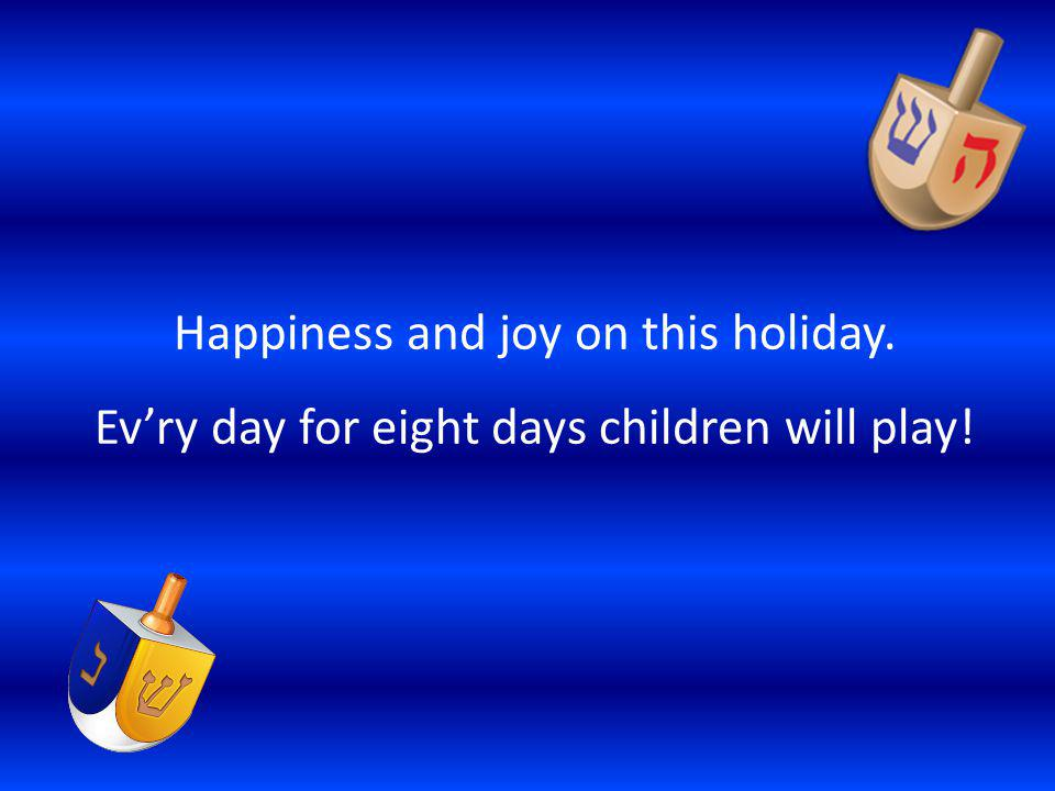 Happiness and joy on this holiday.