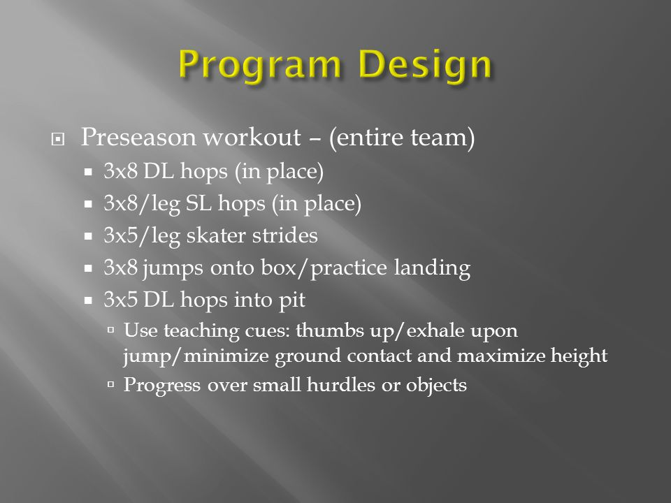 Program Design Preseason workout – (entire team)